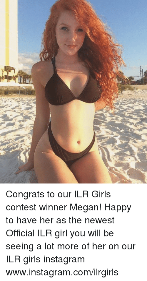 Girls, Instagram, and Megan: Congrats to our ILR Girls contest winner Megan! Happy to have her as the newest Official ILR girl you will be seeing a lot more of her on our ILR girls instagram www.instagram.com/ilrgirls
