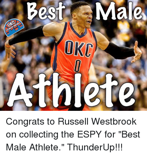 """Memes, Russell Westbrook, and Best: Congrats to Russell Westbrook on collecting the ESPY for """"Best Male Athlete.""""  ThunderUp!!!"""