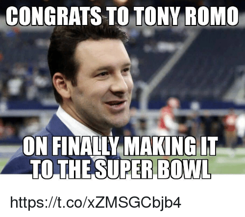 Tony Romo: CONGRATS TO TONY ROMO  ON FINALLY MAKING IT  TO THE SUPERBOWL https://t.co/xZMSGCbjb4