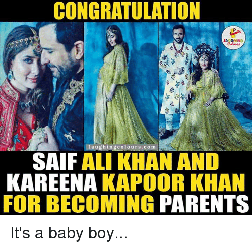 saif: CONGRATULATION  LAG IN3  laughing colours. co m  SAIF ALI KHAN AND  KAREENA  KAPOOR KHAN  FOR BECOMING PARENTS It's a baby boy...