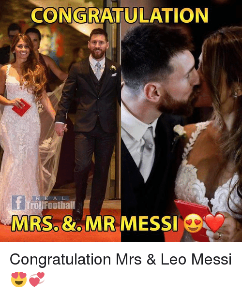 Memes, Messi, and 🤖: CONGRATULATION  R E A L  MRS.&MR MESS Congratulation Mrs & Leo Messi 😍💞