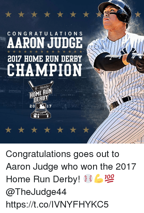 Run, T-Mobile, and Congratulations: CONGRATULATION S  AARON JUDGE  2017 HOME RUN DERBY  CHAMPION  T.  T .-Mobile  HOME RUN  DEABY  2 0  17 Congratulations goes out to Aaron Judge who won the 2017 Home Run Derby! ⚾️💪💯 @TheJudge44 https://t.co/IVNYFHYKC5