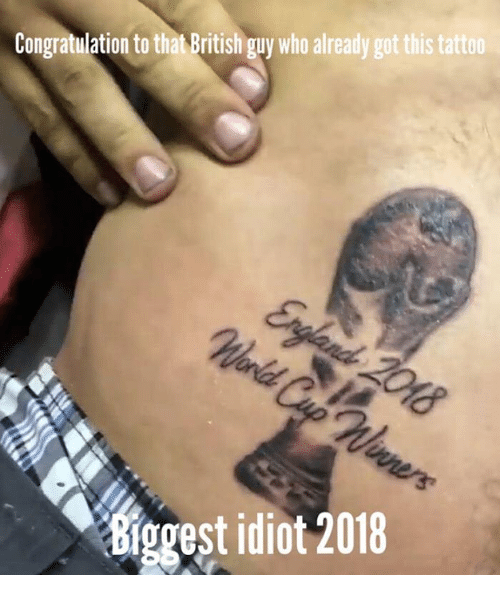 Memes, Tattoo, and British: Congratulation to that British guy who already got this tattoo  Kiggest idiot 2018