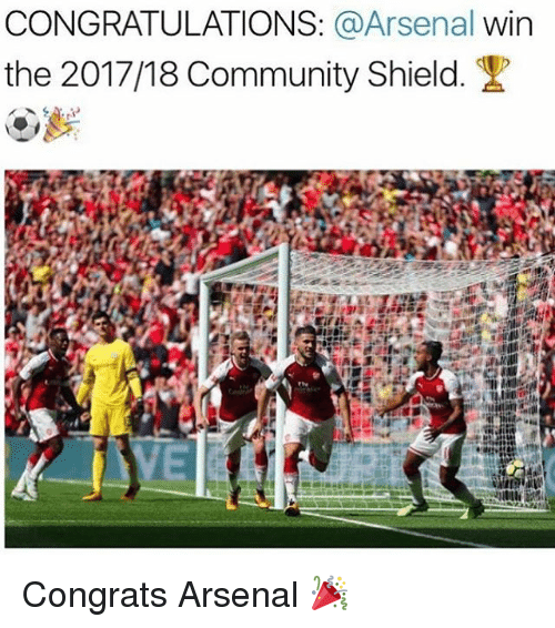 Arsenal, Community, and Memes: CONGRATULATIONS: @Arsenal win  the 201 7/18 Community Shield.  VE Congrats Arsenal 🎉