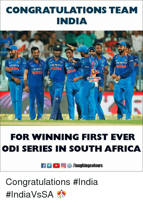 odi: CONGRATULATIONS TEAM  INDIA  NDIA  oPpoNDIA  NDIA  LAUGHING  FOR WINNING FIRST EVER  ODI SERIES IN SOUTH AFRICA  。回參/laughingcolours Congratulations #India #IndiaVsSA 🎊