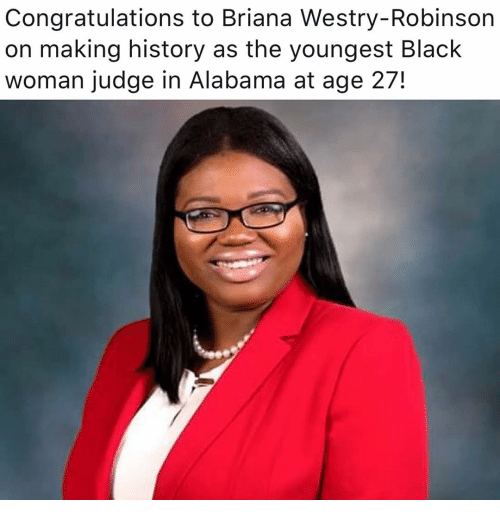 Memes, Alabama, and 🤖: Congratulations to Briana Westry-Robinson  on making history as the youngest Black  woman judge in Alabama at age 27!