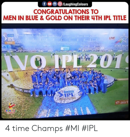 champs: CONGRATULATIONS TO  MEN IN BLUE & GOLD ON THEIR 4TH IPL TITLE  vivo  LIVE  IP  STAR SPOR  PL 201  のair  LAUGHING 4 time Champs #MI #IPL