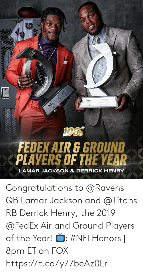 lamar: Congratulations to @Ravens QB Lamar Jackson and @Titans RB Derrick Henry, the 2019 @FedEx Air and Ground Players of the Year!  📺: #NFLHonors | 8pm ET on FOX https://t.co/y77beAz0Lr