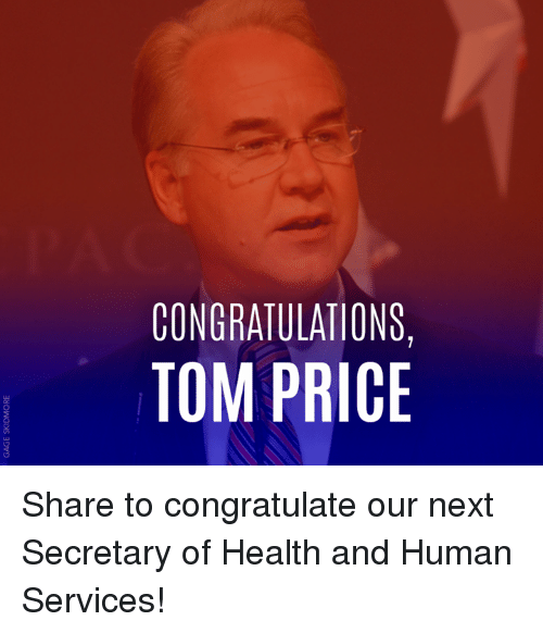 Memes, 🤖, and Health and Human Services: CONGRATULATIONS,  TOM PRICE Share to congratulate our next Secretary of Health and Human Services!