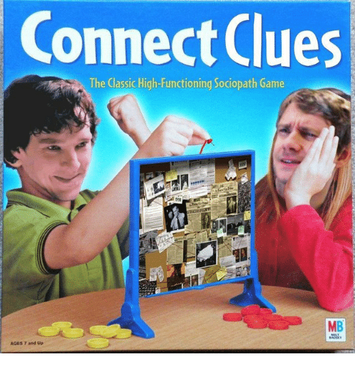 Game, Sociopath, and Connect: Connect Clues  The Classic High-Functioning Sociopath Game  MB  AGES 7 and Up