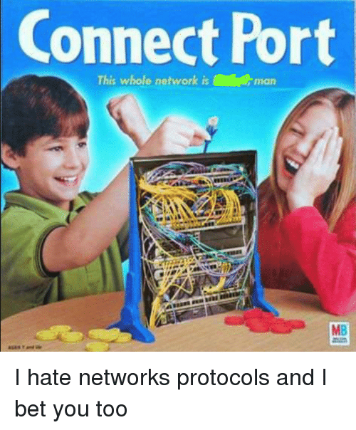 networks: Connect Port  This whole network isman  MB I hate networks protocols and I bet you too