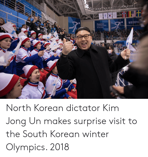 winter olympics: Connected North Korean dictator Kim Jong Un makes surprise visit to the South Korean winter Olympics. 2018