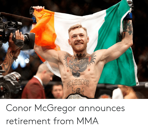 mcgregor: Conor McGregor announces retirement from MMA