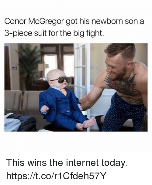 Conor McGregor, Funny, and Internet: Conor McGregor got his newborn son a  3-piece suit for the big fight. This wins the internet today. https://t.co/r1Cfdeh57Y