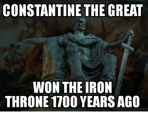 Glorious Greek Empire: CONSTANTINE THE GREAT  WON THE IRON  THRONE 1700 YEARS AGO