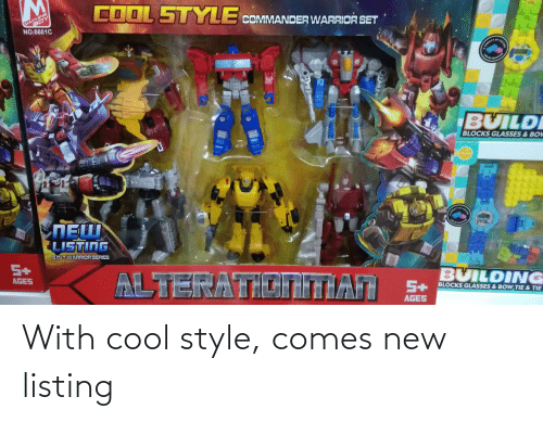 Bint: COOL STYLE  COMMANDER WARRIOR SET  MACHINE  BOY  NO.6601C  COLGE  BUILDI  BLOCKS GLASSES &BOW  COLOE  or  MARNTY  LISTING  BINT WARRIOR SERIES  5+  BUILDING  ALTERATIOTITIAN S:  AGES  BLOCKS GLASSES & BOW TIE & TIE  AGES With cool style, comes new listing