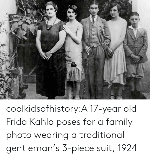 Frida Kahlo: coolkidsofhistory:A 17-year old Frida Kahlo poses for a family photo wearing a traditional gentleman's 3-piece suit, 1924