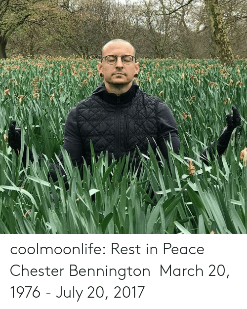 July 20: coolmoonlife:  Rest in Peace Chester Bennington  March 20,   1976 - July 20, 2017