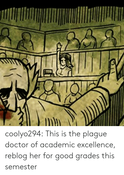 Doctor: coolyo294:  This is the plague doctor of academic excellence, reblog her for good grades this semester