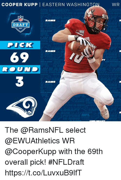 Coopers: COOPER KUPP  I EASTERN WASHINGT  ON  DRAFT  2017  Sky  DICK  RAMMS  69  WR The @RamsNFL select @EWUAthletics WR @CooperKupp with the 69th overall pick!  #NFLDraft https://t.co/LuvxuB9lfT