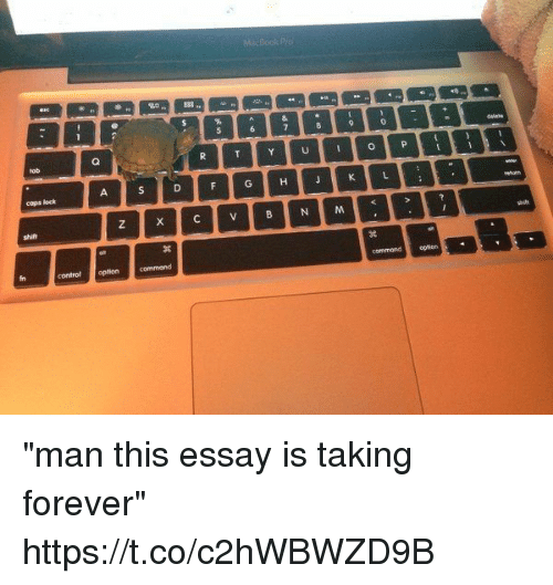 "Control, Forever, and Girl Memes: cops lock  control optioncommand  commondopticrn ""man this essay is taking forever"" https://t.co/c2hWBWZD9B"