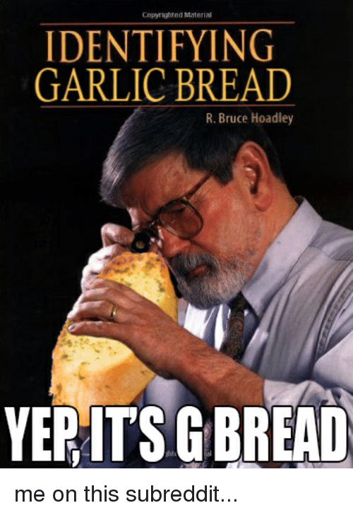 Funniest Meme Subreddits : Funny bread memes of on sizzle garlic meme