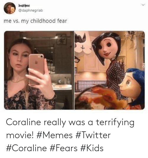 Movie Memes: Coraline really was a terrifying movie! #Memes #Twitter #Coraline #Fears #Kids