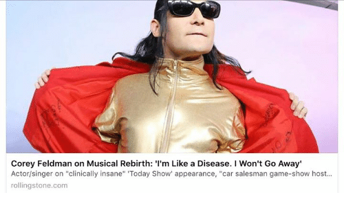"""game shows: Corey Feldman on Musical Rebirth: 'I'm Like a Disease. I Won't Go Away'  Actor/singer on """"clinically insane"""" """"Today Show' appearance  car salesman game-show host  rollingstone.com"""
