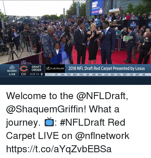 Journey, Lexus, and Memes: CORNERBACK  RT  DRAFT  2018 NFL Draft Red Carpet Presented by Lexus  RE  ORDERGLeXus  LIVE CHI RDI PK 8  NEXT SF OAK MIA BUF WAS GB ARI BAL LAC SEA DAL DET CIN BUF NE Welcome to the @NFLDraft, @ShaquemGriffin! What a journey.  📺: #NFLDraft Red Carpet LIVE on @nflnetwork https://t.co/aYqZvbEBSa