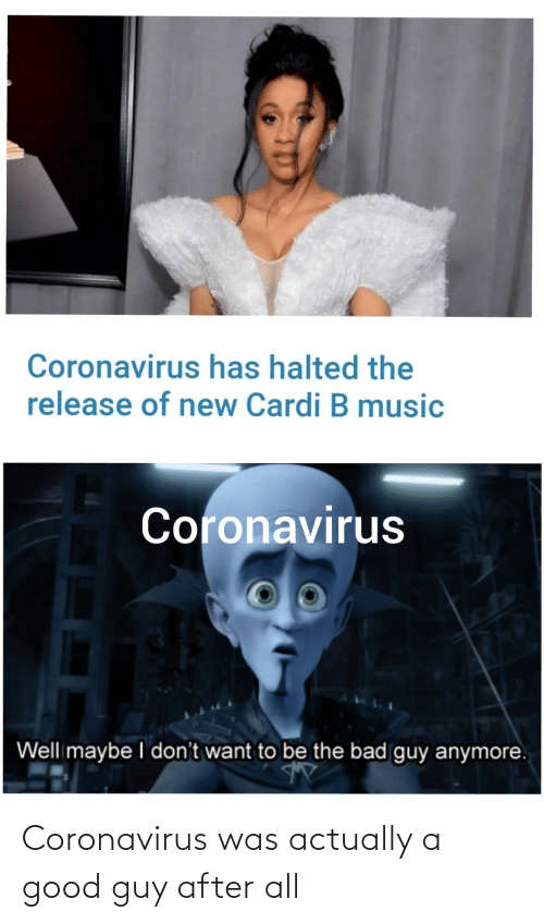 Good Guy: Coronavirus was actually a good guy after all