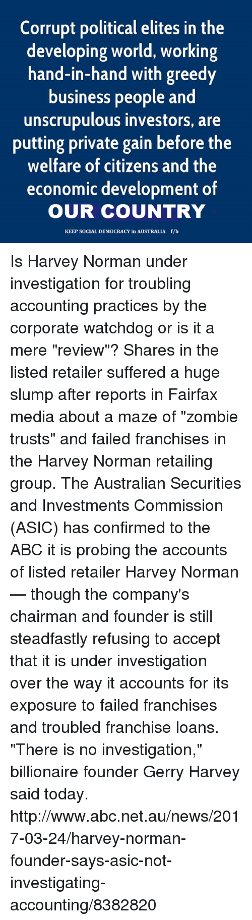 accounting gerry harvey The regulator had been digging around harvey norman's accounts for 18 months , mr harvey told the australian, and the issue was now.