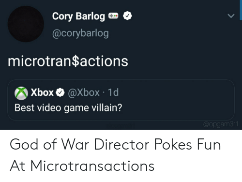 god of war: Cory Barlog  @corybarlog  microtran$actions  Xbox  @Xbox 1d  Best video game villain?  @opgam3r1 God of War Director Pokes Fun At Microtransactions