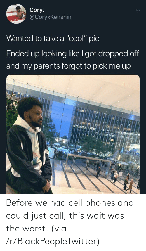 """cory: Cory.  @CoryxKenshin  Wanted to take a """"cool"""" pic  Ended up looking like I got dropped off  and my parents forgot to pick me up Before we had cell phones and could just call, this wait was the worst. (via /r/BlackPeopleTwitter)"""