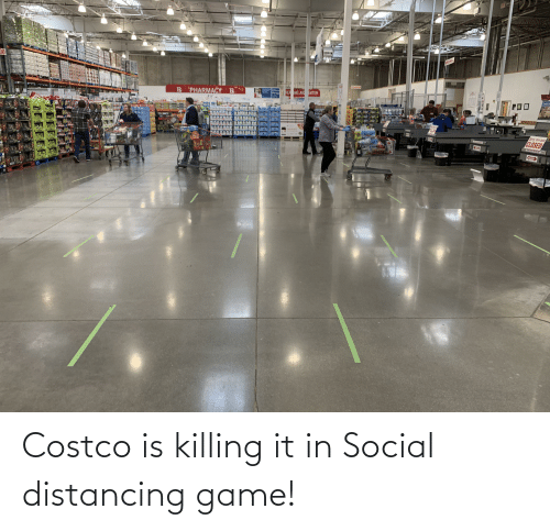 Costco: Costco is killing it in Social distancing game!