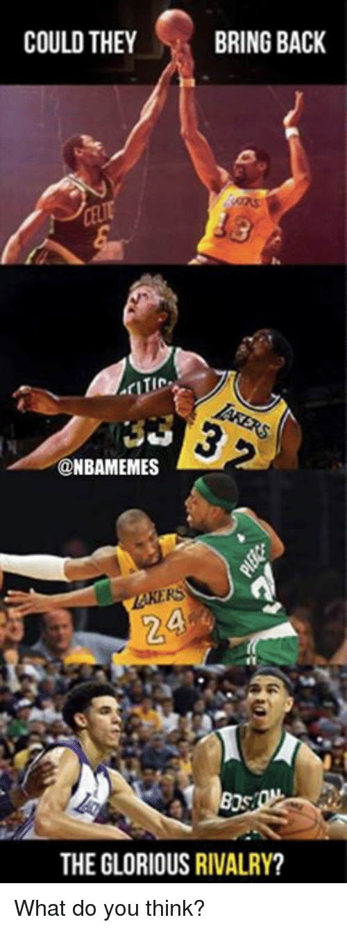 gloriousness: COULD THEY  BRING BACK  TIC  @NBAMEMES  AKERS  2  THE GLORIOUS RIVALRY? What do you think?