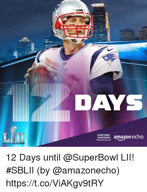 Amazon, Countdown, and Memes: COUNTDOWN amazon echo  PRESENTED BY  SUPER BOWL 12 Days until @SuperBowl LII! #SBLII  (by @amazonecho) https://t.co/ViAKgv9tRY