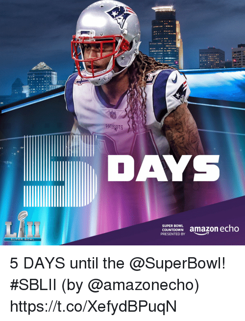 Amazon, Countdown, and Memes: COUNTDOWN amazon echo  PRESENTED BY  SUPER BOWL 5 DAYS until the @SuperBowl! #SBLII  (by @amazonecho) https://t.co/XefydBPuqN
