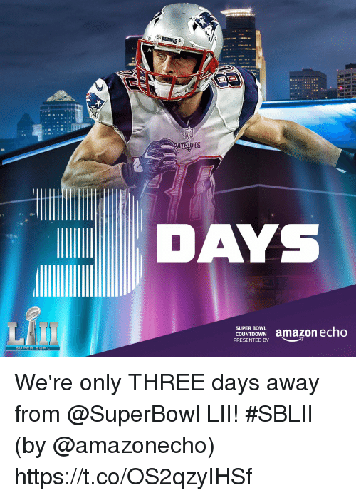 Countdown: COUNTDOWN amazon echo  PRESENTED BY  SUPER BOWL We're only THREE days away from @SuperBowl LII! #SBLII  (by @amazonecho) https://t.co/OS2qzyIHSf