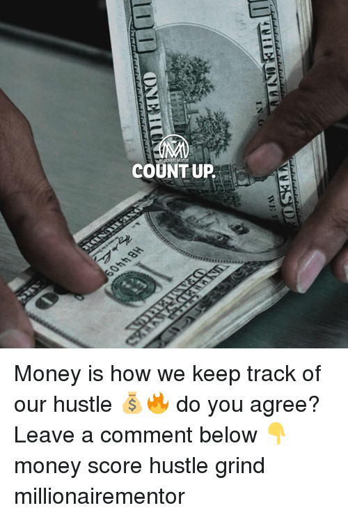 Memes, Money, and 🤖: COUNTUP Money is how we keep track of our hustle 💰🔥 do you agree? Leave a comment below 👇 money score hustle grind millionairementor