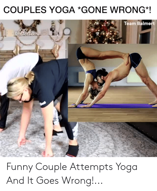 Funny Couple: COUPLES YOGA *GONE WRONG*!  Team Balme Funny Couple Attempts Yoga And It Goes Wrong!...