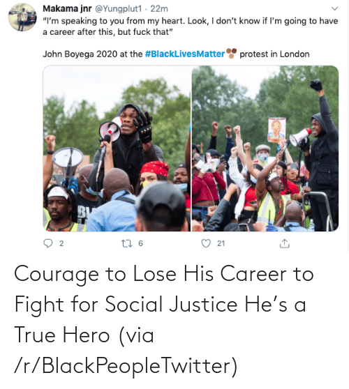 career: Courage to Lose His Career to Fight for Social Justice He's a True Hero (via /r/BlackPeopleTwitter)