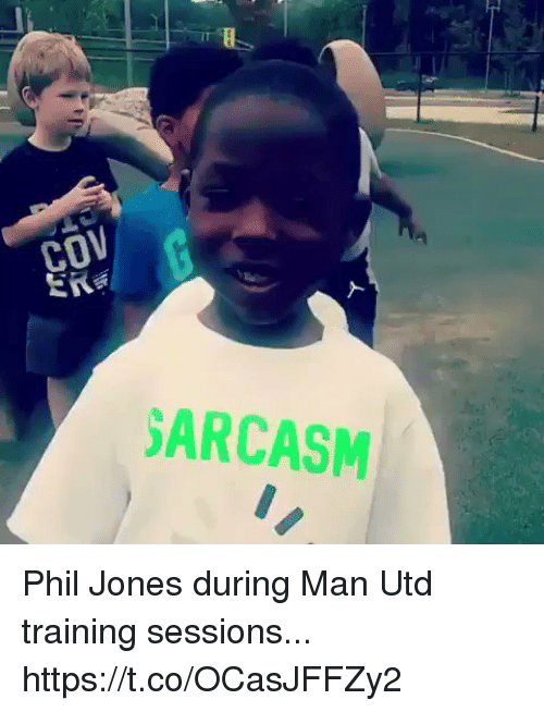 Soccer, Man Utd, and Man: coV  ARCASM Phil Jones during Man Utd training sessions... https://t.co/OCasJFFZy2
