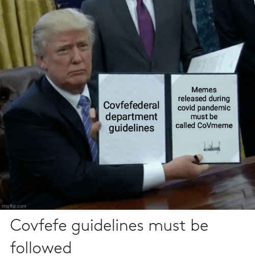 Covfefe: Covfefe guidelines must be followed