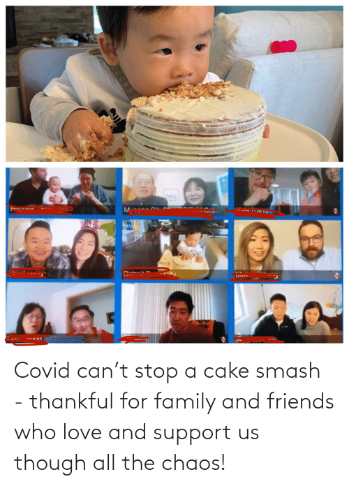 Smashing: Covid can't stop a cake smash - thankful for family and friends who love and support us though all the chaos!