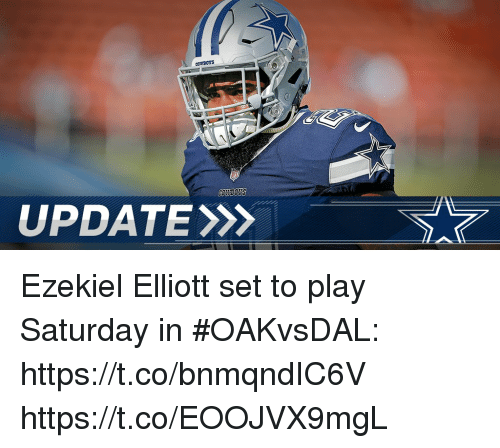 ezekiel-elliott: COWBOTS  UPDATEX> Ezekiel Elliott set to play Saturday in #OAKvsDAL: https://t.co/bnmqndIC6V https://t.co/EOOJVX9mgL
