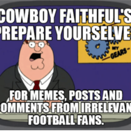 cowboy faithful s repare yourselve for memes posts and omments 17941684 happy birthday frat! com happy birthday cowboys meme on sizzle