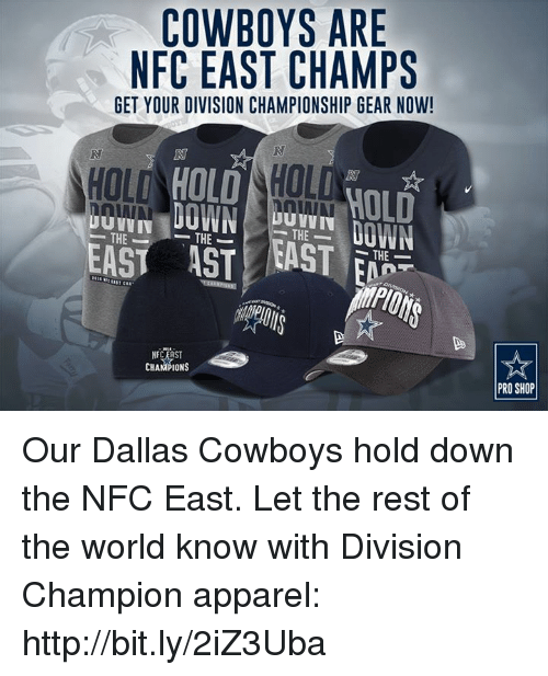 nfc east: COWBOYS ARE  NFC EAST CHAMPS  GET YOUR DIVISION CHAMPIONSHIP GEAR NOW!  ILO HOLDAHILI  HOLD  DOWN  UUVVI  THE  THE  THE  THE  PRO SHOP Our Dallas Cowboys hold down the NFC East.  Let the rest of the world know with Division Champion apparel: http://bit.ly/2iZ3Uba