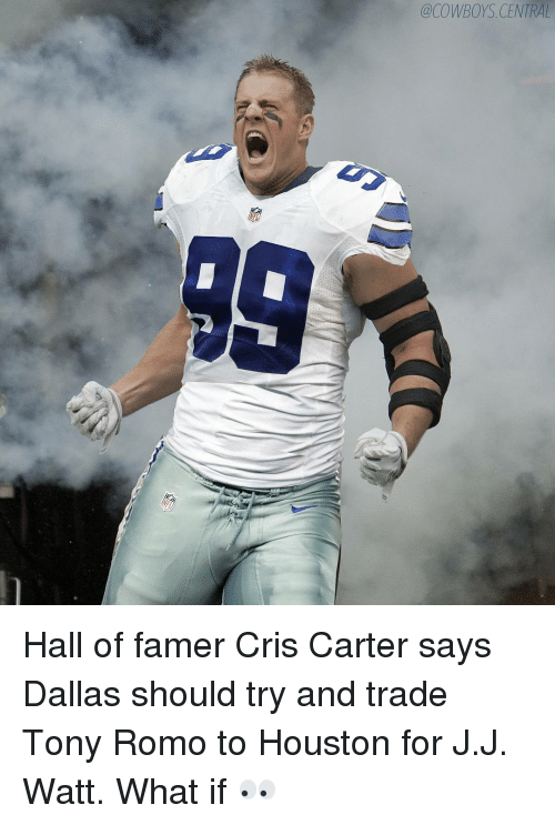 Cris Carter: @COWBOYS CENTRAL Hall of famer Cris Carter says Dallas should try and trade Tony Romo to Houston for J.J. Watt. What if 👀