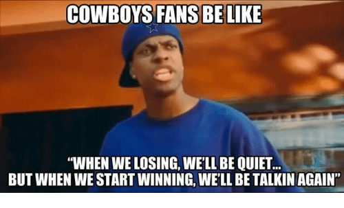 Cowboys Fans Be Like