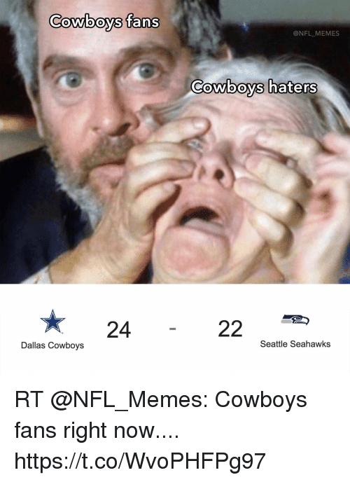 Nfl Memes Cowboys: Cowboys fans  @NFL MEMES  CoWiooYS haters  24  Dallas Cowboys  Seattle Seahawks RT @NFL_Memes: Cowboys fans right now.... https://t.co/WvoPHFPg97
